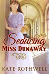 Seducing Miss Dunaway A Victorian Romance