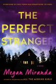 The Perfect Stranger - Megan Miranda Cover Art
