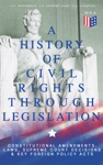 A History Of Civil Rights Through Legislation Constitutional Amendments Laws Supreme Court Decisions  Key Foreign Policy Acts