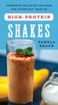 High-Protein Shakes Strength-Building Recipes For Everyday Health
