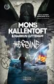 Mons Kallentoft & Markus Lutteman - Heroine bild