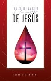 TAN SOLO UNA GOTA DE LA SANGRE DE JESúS