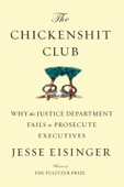 The Chickenshit Club - Jesse Eisinger Cover Art