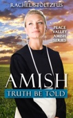 Rachel Stoltzfus - Amish Truth Be Told  artwork