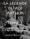 La Lgende Du Roi Arthur - Tome II - Les Amours De Lancelot  Le Roman De Galehaut