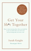 Get Your Sh*t Together