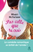 Mhairi McFarlane - Pas celle que tu crois illustration