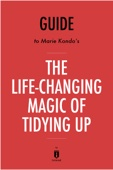 Guide to Marie Kondo's The Life-Changing Magic of Tidying Up by Instaread