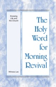 The Holy Word for Morning Revival - Knowing Life and the Church