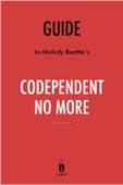 Guide to Melody Beattie's Codependent No More by Instaread