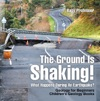 The Ground Is Shaking What Happens During An Earthquake Geology For Beginners Childrens Geology Books