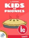 Learn Phonics IE - Kids Vs Phonics