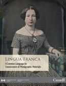 Lingua Franca: A Common Language for Conservators of Photographic Materials