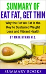 Summary Of Eat Fat Get Thin Why The Fat We Eat Is The Key To Sustained Weight Loss And Vibrant Health