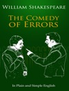 The Comedy Of Errors In Plain And Simple English A Modern Translation And The Original Version