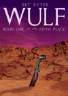 Wulf Book One Of The Fifth Place