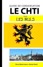 LE CHTI - GUIDE DE CONVERSATION POUR LES NULS, 2E