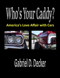 WHOS YOUR CADDY? AMERICAS LOVE AFFAIR WITH CARS