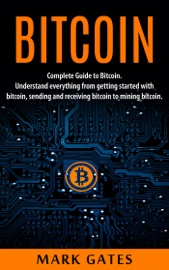 DOWNLOAD OF BITCOIN: COMPLETE GUIDE TO BITCOIN. UNDERSTAND EVERYTHING FROM GETTING STARTED WITH BITCOIN, SENDING AND RECEIVING BITCOIN TO MINING BITCOIN. PDF EBOOK