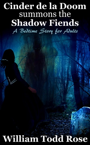 Cinder de la Doom Summons the Shadow Fiends A Bedtime Story for Adults