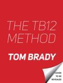 The TB12 Method - Tom Brady Cover Art