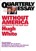 Quarterly Essay 68 Without America