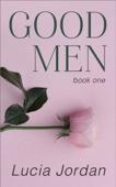 Lucia Jordan - Good Men - Book One  artwork