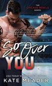 Kate Meader - So Over You artwork