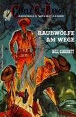Circle C-Ranch #26: Raubwölfe am Wege