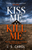 J. S. Carol - Kiss Me, Kill Me artwork