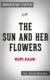 THE SUN AND HER FLOWERS BY RUPI KAUR:  CONVERSATION STARTERS