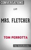 Mrs. Fletcher: A Novel by Tom Perrotta: Conversation Starters