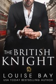The British Knight - Louise Bay