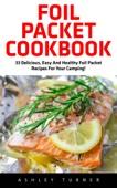 Foil Packet Cookbook