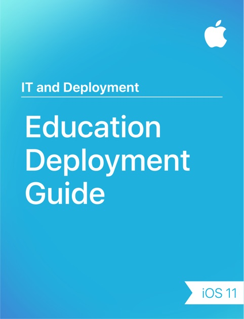Education Deployment Guide by Apple Education on iBooks