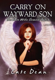 CARRY ON WAYWARD SON - THE CLAIRE WICHE CHRONICLES BOOK 3
