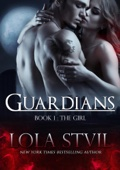 Lola St.Vil - Guardians: The Girl (The Guardians Series, Book 1)  artwork
