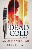Ace and A Pair: A Dead Cold Mystery
