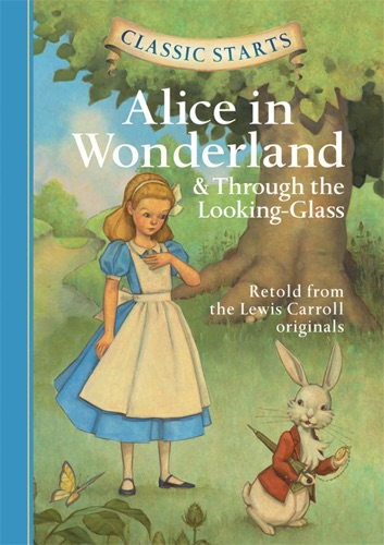 Classic Starts Alice in Wonderland  Through the Looking-Glass