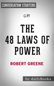 The 48 Laws of Power: by Robert Greene  Conversation Starters