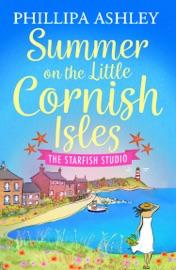 SUMMER ON THE LITTLE CORNISH ISLES: THE STARFISH STUDIO (THE LITTLE CORNISH ISLES, BOOK 3)