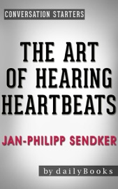 THE ART OF HEARING HEARTBEATS: A NOVEL BY JAN-PHILIPP SENDKER  CONVERSATION STARTERS