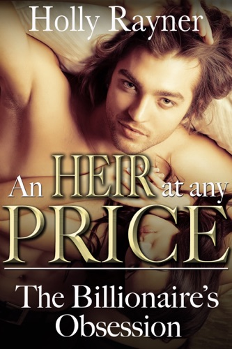 The Billionaires Obsession An Heir at Any Price Book One