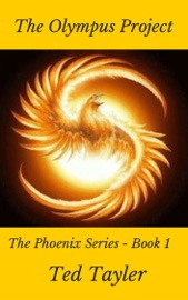 THE OLYMPUS PROJECT (THE PHOENIX SERIES - BOOK ONE)
