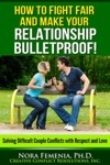 How To Fight Fair And Make Your Relationship Bulletproof