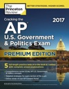 Cracking The AP US Government  Politics Exam 2017 Premium Edition