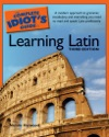 The Complete Idiots Guide To Learning Latin 3rd Edition