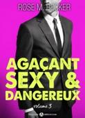 Agaçant, sexy et dangereux – 3
