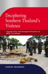 Deciphering Southern Thailands Violence