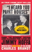 """I Heard You Paint Houses"", Updated Edition - Charles Brandt Cover Art"